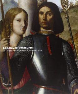 """Libro """"Capolavori restaurati. Le Gallerie dell'Accademia e Save Venice Inc."""""""